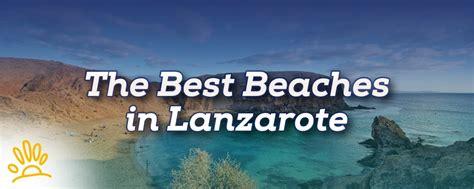 best beaches lanzarote the best beaches in lanzarote holalanzarote