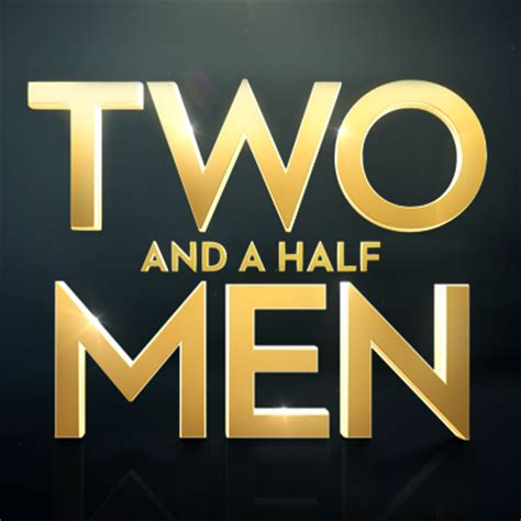 two and a half two and a half twoandahalfmen