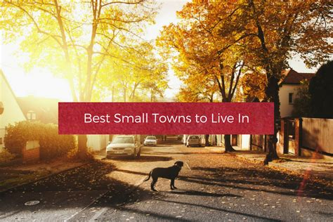 best small towns to live in top 28 best small towns to live in best small towns