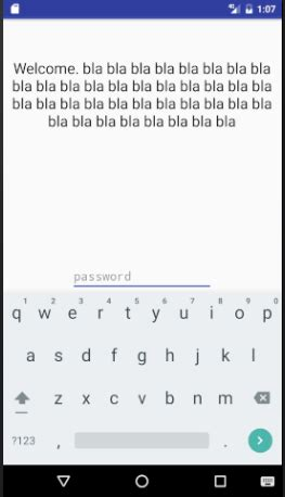 android layout keyboard visible android struggiling to layout my application when