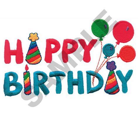 happy birthday embroidery design happy birthday embroidery designs machine embroidery