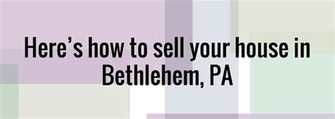 we buy houses pennsylvania here s how to sell your house in bethlehem pa zeclee properties