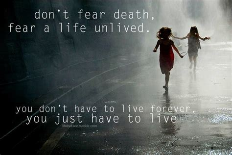 don t live for your obituary books quotes don t fear fear a unlived you don