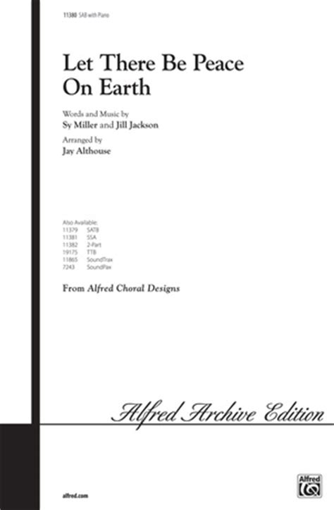printable lyrics to let there be peace on earth let there be peace on earth jill jackson sab choral