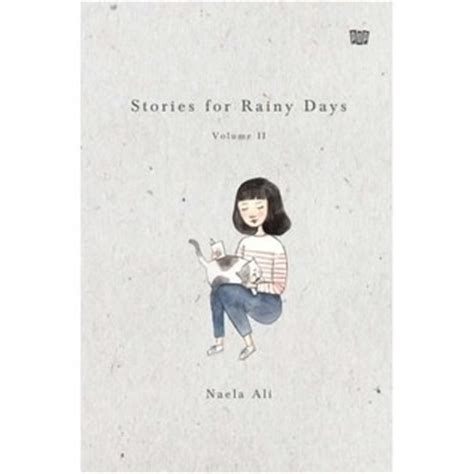 Stories For Rainy Days Volume Iii stories for rainy days volume ii by naela ali reviews discussion bookclubs lists