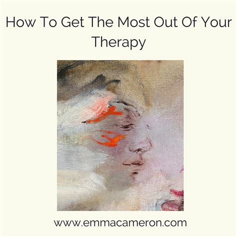 how to your to be a therapy how to get the most out of your therapy or counselling