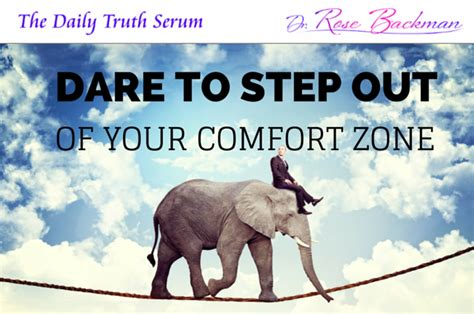 how to step out of your comfort zone dare to step out of your comfort zone dr rose backman