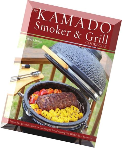electric smoker cookbook ultimate smoker cookbook for real pitmasters irresistible recipes for your electric smoker book 2 books the kamado smoker and grill cookbook recipes and