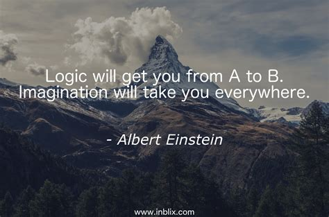 Quote About Quote Quot Logic Will Get You From A To B - logic will get you from a to b by albert einstein inblix