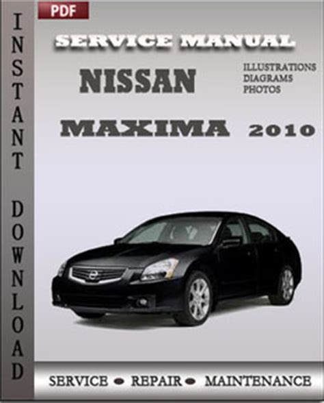 free auto repair manuals 2008 nissan maxima security system nissan maxima 2010 service manual pdf download servicerepairmanualdownload com