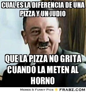 Memes De Hitler - cual es la diferencia de una pizza y un judio hitler