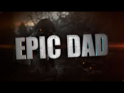 epic film dad epic dad freebridge media worshiphouse media