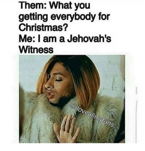 And Them They That Jehovah You 25 best memes about jehovah witness jehovah witness memes