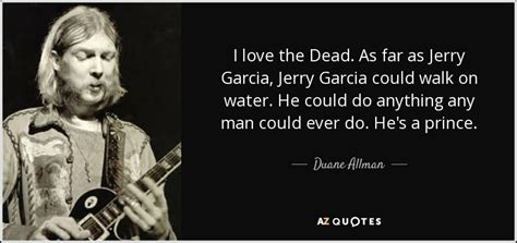 jerry garcia quotes duane allman quote i the dead as far as jerry