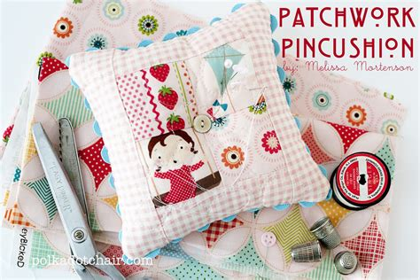 Patchwork Tutorials Free - patchwork pincushion tutorial the polkadot chair