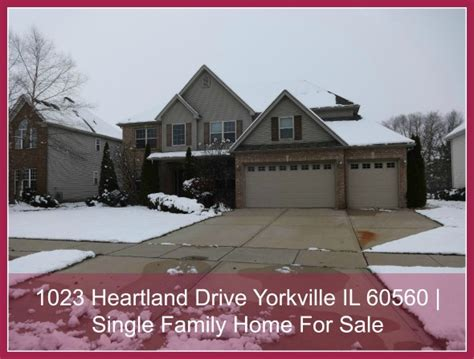 houses for sale in yorkville il 1023 heartland drive yorkville il 60560 convenience and comfort are yours in this