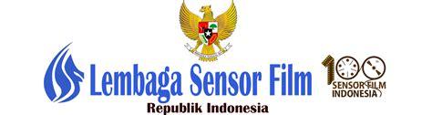film bioskop indonesia yang tidak lulus sensor jangan cuma mengandalkan lembaga sensor film ayo sensor
