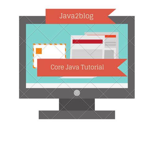 tutorial java core image 1 java2blog