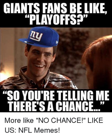 giant meme giants fans be like playoffs so you re telling me there s