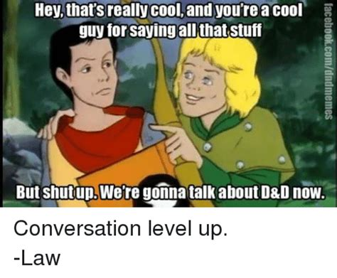 Level Up Meme - hey that s really cool and you re a cool guy for saying