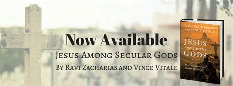 jesus among secular gods bible study confronting the claims of culture books in new book ravi zacharias and vince vitale defend claims
