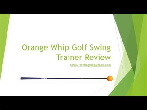 orange whip swing trainer review orange whip golf swing trainer review youtube
