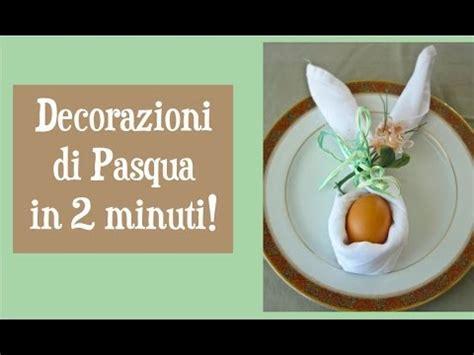 Tovaglioli Di Pasqua by Decorazioni Di Pasqua In 2 Minuti Il Tovagliolo A