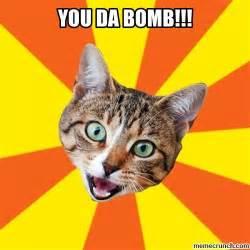 Bomb Meme - you da bomb