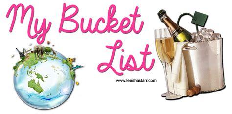 the life of leeshastarr my bucket list 30 things before