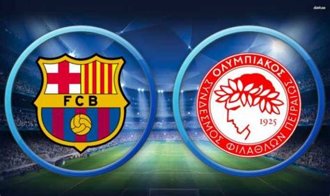 barcelona olympiakos live streaming tv online live streaming barcelona vs olympiakos siaran