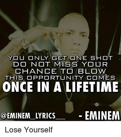 eminem one shot lyrics you only get one shot do not miss your chance to blow this