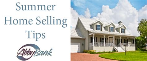 summer home selling tips abbybank