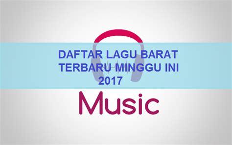 download mp3 lagu barat terbaru minggu ini kumpulan chart tangga lagu barat billboard november 2017