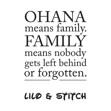 ohana means family and family means nobody gets left