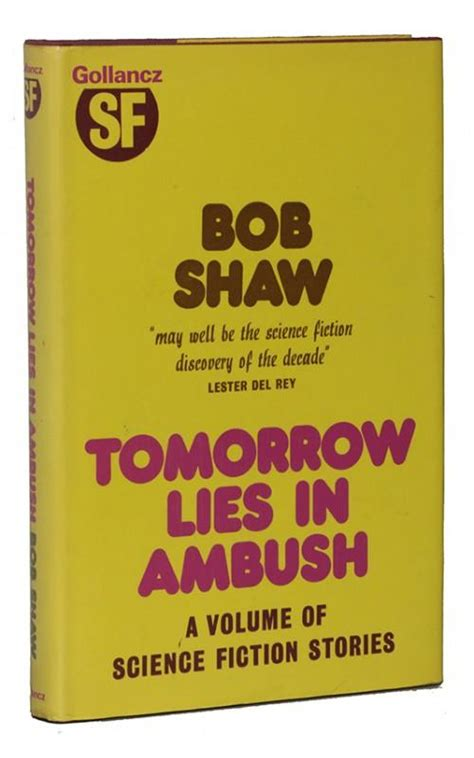 what lies in residence books bob shaw tomorrow lies in ambush gollancz uk 1973