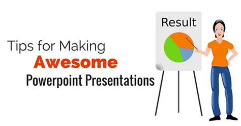 18 Top Tips For Making Awesome Powerpoint Presentations Awesome Presentation