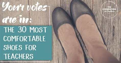 most comfortable shoes for teachers your votes are in the 30 most comfortable shoes for teachers