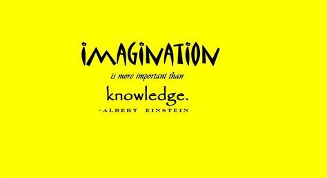 quotes about imagination 25 fantastic imagination quotes