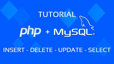 tutorial php mysql youtube tutorial php mysql insert delete update select