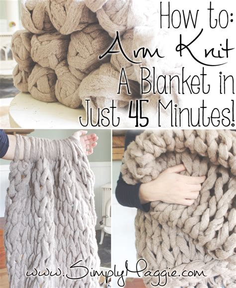 how to arm knit a blanket 25 diy arm knitting ideas and tips diy projects
