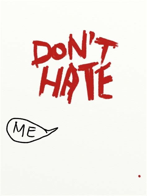 don t don t hate me on behance