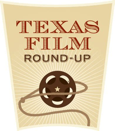 film round up news texas film round up 2013 schedule tami