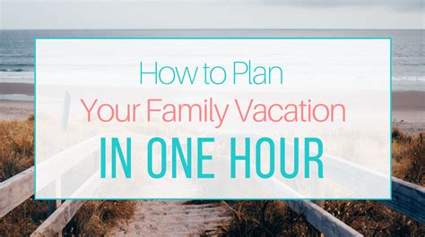 Let Me Give You Some Advice Try To Approach Things - how to plan your family vacation in one hour let me give