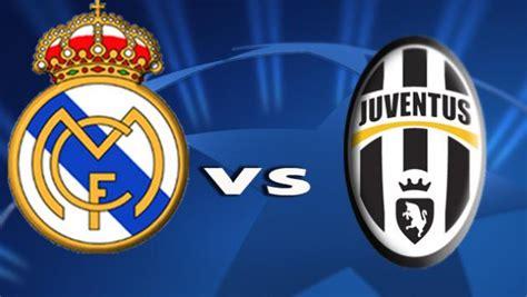 imagenes real madrid vs juventus real madrid vs juventus european leagues get back to