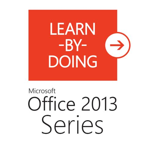 Learning Office 2013 by Learn By Doing Microsoft Office 2013 Series