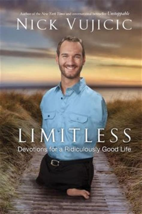 the most popular books by nick vujicic the most popular limitless devotions for a ridiculously good life by nick