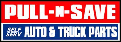 pull n sale pull n save self serve auto truck parts