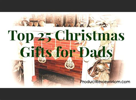 top 25 christmas gifts for dads