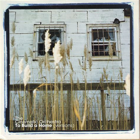 To Build A Home Radio Version The Cinematic Orchestra House Lastfm