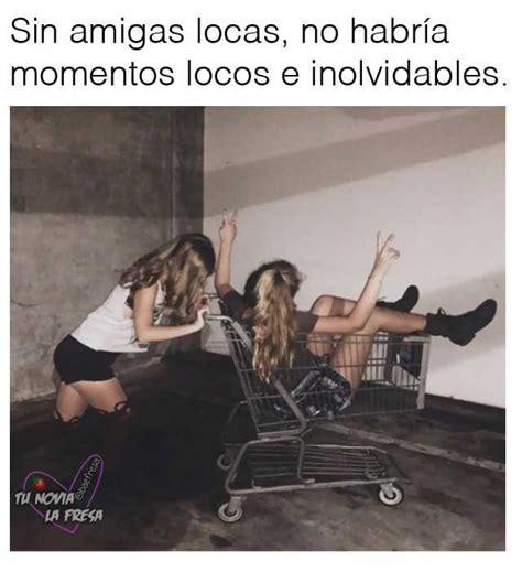 imagenes locas en español dopl3r com memes sin amigas locas no habr 237 a momentos